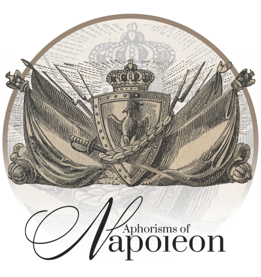 Aphorisms of Napoleon